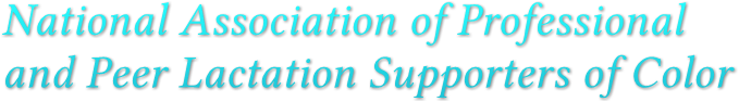 National Association of Professional  and Peer Lactation Supporters of Color